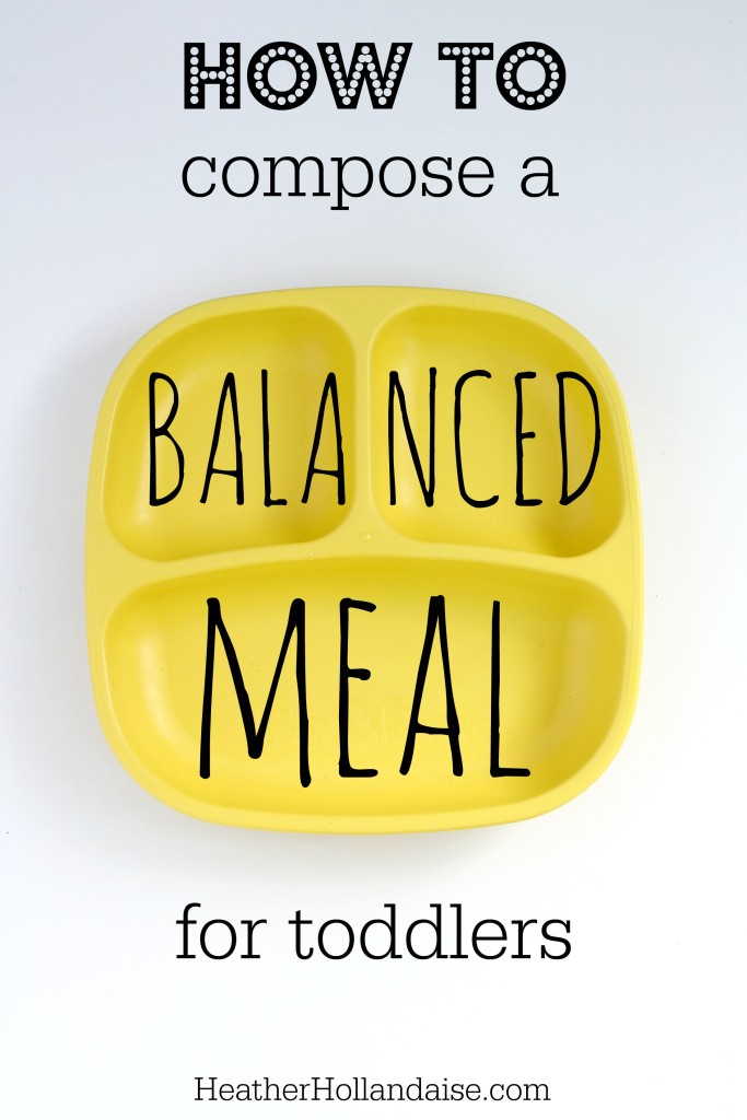 how to compose a balanced toddler meal